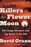 Killers of the Flower Moon, by David Grann